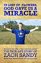 In Lieu Of Flowers God Gave Us A Miracle: The True-Life Story Of Zach Sandy