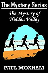 The Mystery of Hidden Valley (FREE Adventure Book For Middle Grade Children Ages 9-12) (The Mystery Series 3)