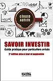 Savoir investir - Guide pratique pour particuliers avisés 2e édition