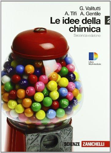 Idee della chimica. Per le Scuole superiori. Con espansione online: 2