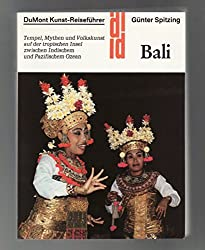 Bali: Tempel, Mythen und Volkskunst auf der tropischen Insel zwischen Indischem und Pazifischem Ozean (DuMont Kunst-Reisefuhrer) (German Edition)