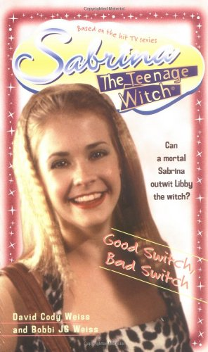 Good Switch Bad Switch (Sabrina, the Teenage Witch (Numbered Paperback), Band 3)