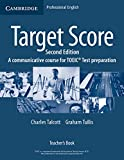 Target score 2nd Edition: Teacher's Book-A communicative course for TOEIC Test preparation
