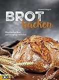 Brot backen: Ofenfrisches Brot und knusprige Brötchen