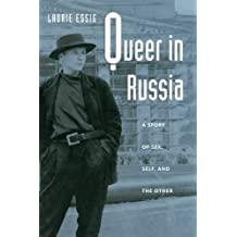 Queer in Russia: A Story of Sex, Self, and the Other