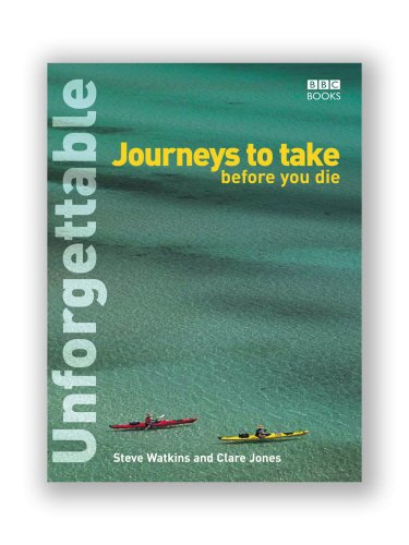 Unforgettable Journeys To Take Before You Die (Unforgettable... Before You Die) por Steve Watkins