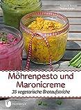 Möhrenpesto und Maronicreme - 35 vegetarische Brotaufstriche
