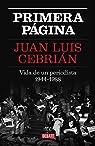 Primera página: Vida de un periodista 1944-1988 par Juan Luis Cebrián