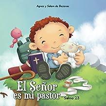 Salmo 23: El Señor es mi pastor: Volume 1 (Capítulos de la Biblia para niños)