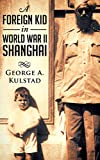 A Foreign Kid in World War II Shanghai