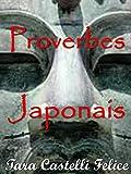 Telecharger Livres Proverbes Japonais Un Monde de Proverbes t 10 (PDF,EPUB,MOBI) gratuits en Francaise