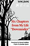 Six Chapters from My Life Downunder (Renditions Books) by Yang Jiang (1984-12-01)