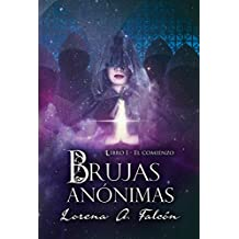 Anonymous Witches - Book I: The beginning (Brujas anónimas nº 1)