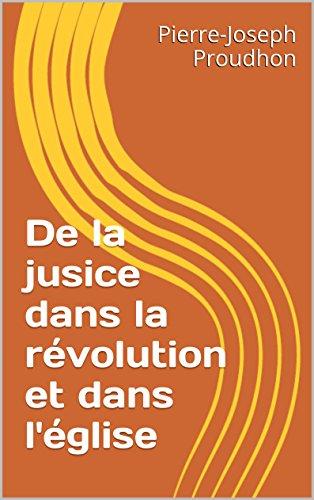 De la jusice dans la révolution et dans l'église par Pierre-Joseph Proudhon