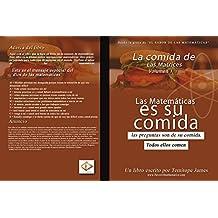 La comida de La Matriz 1: La Matematica Es Su Comida (Spanish Edition)