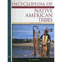 Encyclopedia of Native American Tribes (Facts on File Library of American History) by Carl Waldman (2006-08-01)