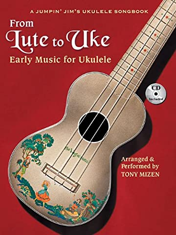 From Lute to Uke: Early Music for Ukulele (A Jumpin