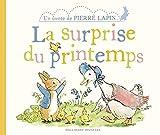 La surprise du printemps - Un conte de Pierre Lapin