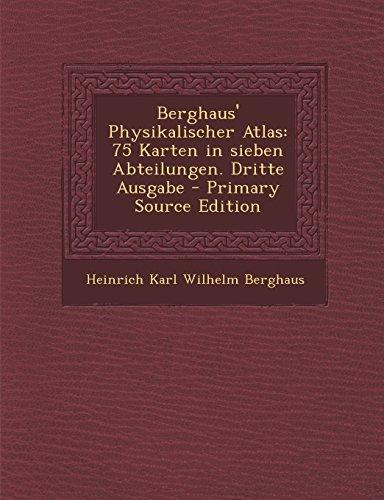 Berghaus' Physikalischer Atlas: 75 Karten in Sieben Abteilungen. Dritte Ausgabe - Primary Source Edition