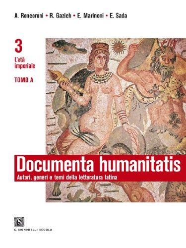Documenta humanitatis. Autori, generi e temi della letteratura latina. Per il triennio dei Licei e degli Ist. magistrali: 3