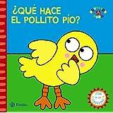 ¿Qué hace el pollito Pío? / What does the chick Pio? (Spanish Edition) by Unknown(2014-04-30)