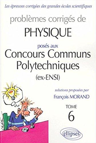 Physique Concours communs polytechniques (ex-ENSI) 2002-2003, tome 6