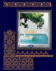 Casa Alta: An Andalusian Paradise / Un Paraiso Andaluz