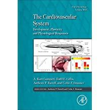The Cardiovascular System: Development, Plasticity and Physiological Responses (Fish Physiology)