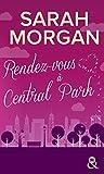 rendez vous ? central park destination new york avec le meilleur de la romance coup de foudre ? manhattan t2