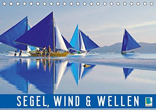Segel, Wind und Wellen (Tischkalender 2019 DIN A5 quer)
