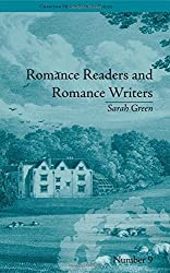 Romance Readers and Romance Writers: by Sarah Green (Chawton House Library: Women's Novels) by Christopher Goulding (2010-04-01)