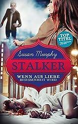 Stalker: Wenn aus Liebe Besessenheit wird