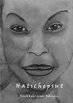 Hatschepsut: Rückkehr einer Königin