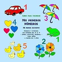 Libro para colorear: Mis primeros números - Mi primer recuento: Conozco y entiendo los números del 0 al 9 - simple, juguetón, informal - para niños a partir de 2 años