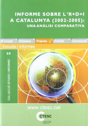 Informe sobre l'R+D+I a Catalunya (2002-2005): una anàlisi comparativa (Estudis i Informes)