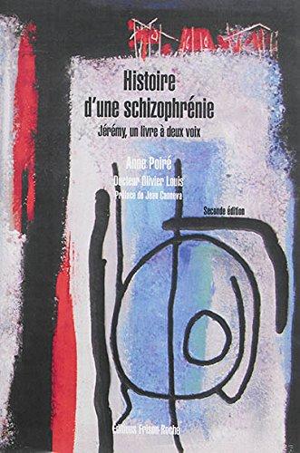 Histoire d'une schizophrénie. Jérémy, un livre à deux voix par Poiré Anne