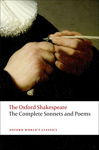 The Oxford Shakespeare: The Complete Sonnets and Poems (Oxford World's Classics)
