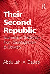 Their Second Republic: Islamism in the Sudan from Disintegration to Oblivion