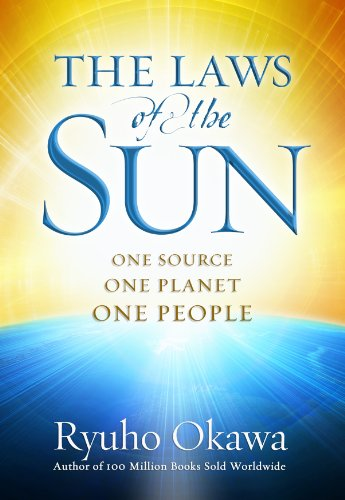 The Laws of the Sun: One Source, One Planet, One People por Ryuho Okawa