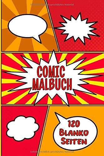 Comic Malbuch 120 Blanko Seiten: Optimal um Kindern das Zeichnen zu lernen (Lernen, Zu Zeichnen, Cartoons Für Kinder)