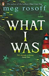 What I Was by Meg Rosoff (2008-05-14)