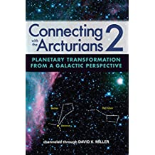 Connecting with the Arcturians 2: Planetary Transformation from a Galactic Perspective (English Edition)