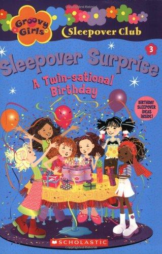 Sleepover Surprise: A Twin-Sational Birthday (Groovy Girls Sleepover Club) Groovy Girls Club