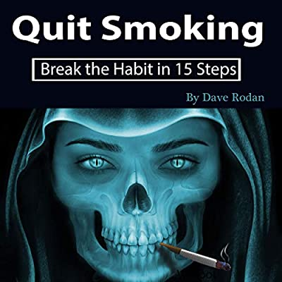 Quit Smoking: Break the Habit in 15 Steps by Dave Rodan
