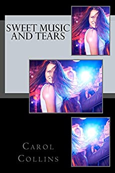 Sweet Music and Tears by [Collins, Carol, Etty (pseudonym), Caroline]