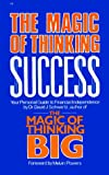 Magic of Thinking Success by David Joseph Schwartz (1987-03-01)