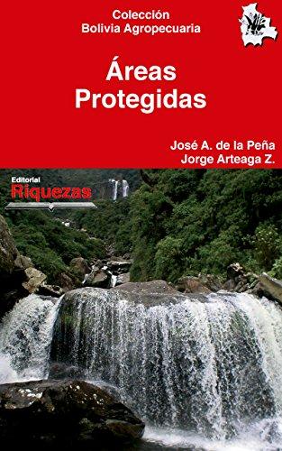 Áreas protegidas (Colección Bolivia Agropecuaria nº 4) por Jorge Arteaga
