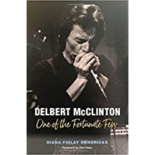 Delbert McClinton (John and Robin Dickson Series in Texas Music, sponsored by the Center for Texas)