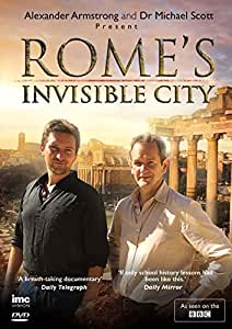 Rome's Invisible City - Presented by Alexander Armstrong - As Seen on BBC1 [DVD]