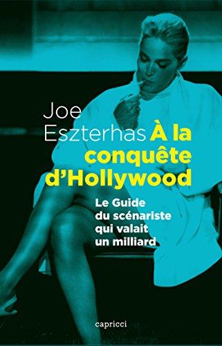 A la conquête d'Hollywood: Le Guide...